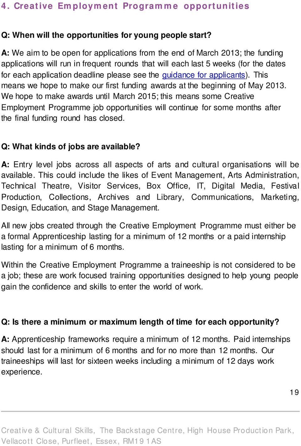 see the guidance for applicants). This means we hope to make our first funding awards at the beginning of May 2013.