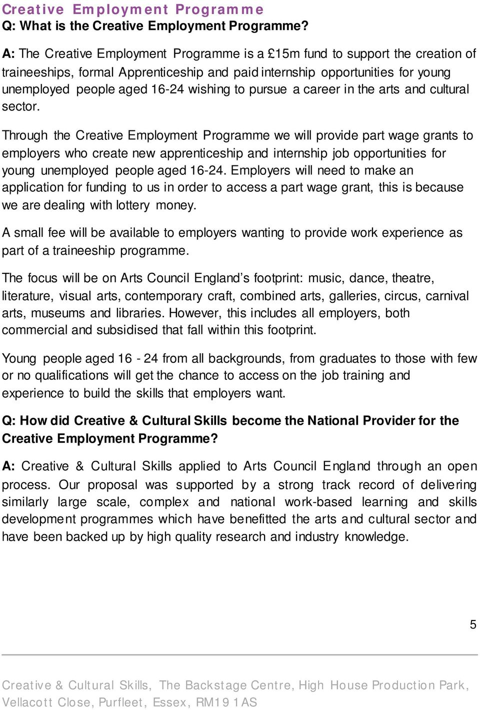 pursue a career in the arts and cultural sector.