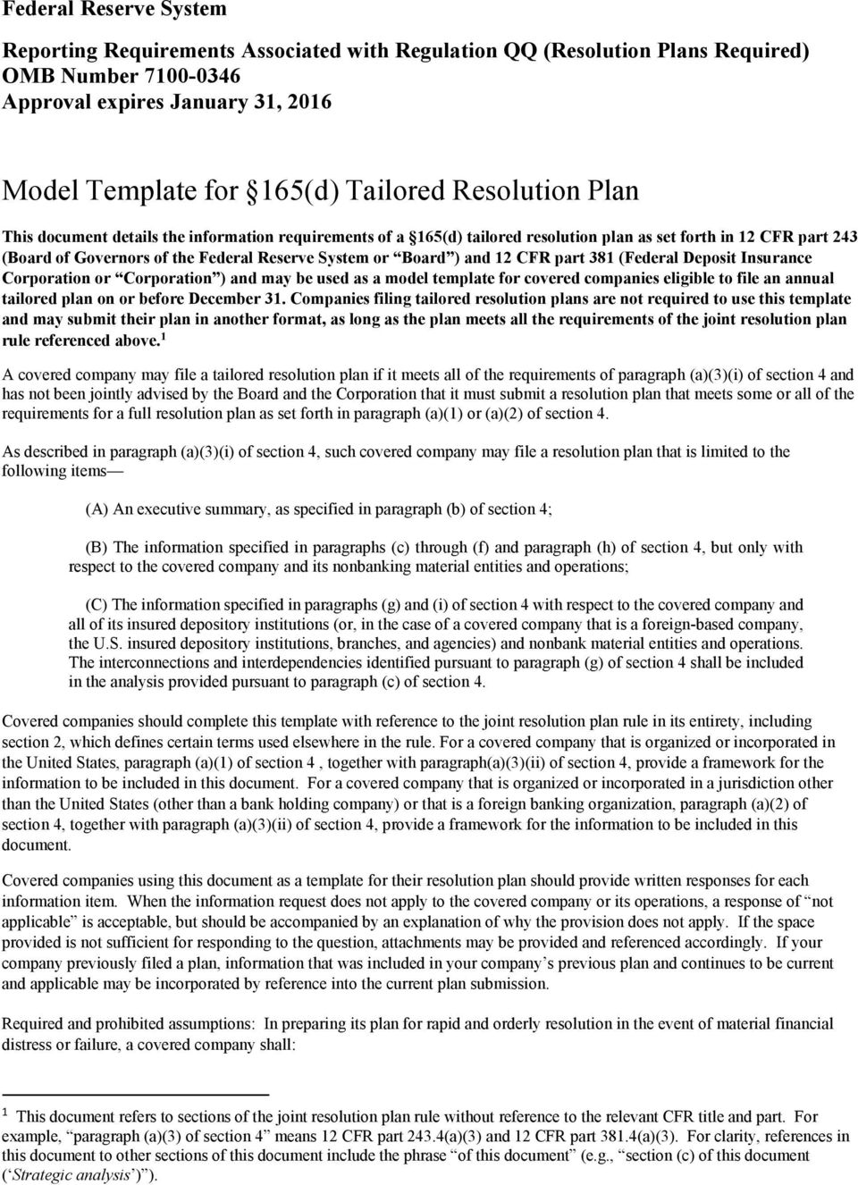 and 12 CFR part 381 (Federal Deposit Insurance Corporation or Corporation ) and may be used as a model template for covered companies eligible to file an annual tailored plan on or before December 31.