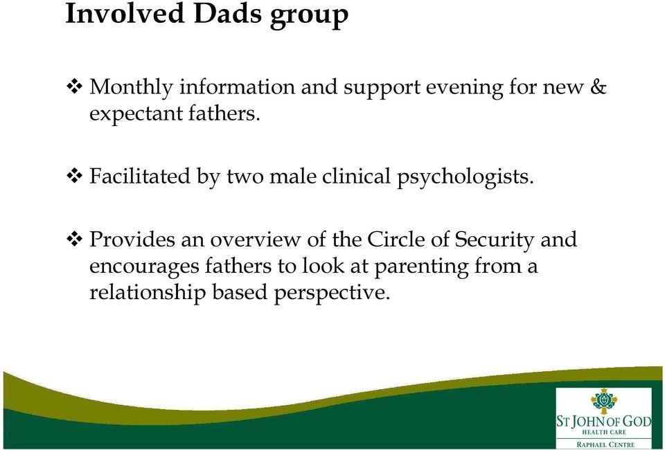Facilitated by two male clinical psychologists.
