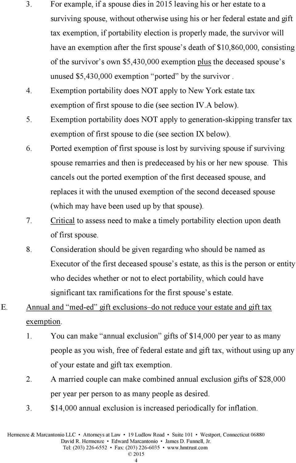 ported by the survivor. 4. Exemption portability does NOT apply to New York estate tax exemption of first spouse to die (see section IV.A below). 5.