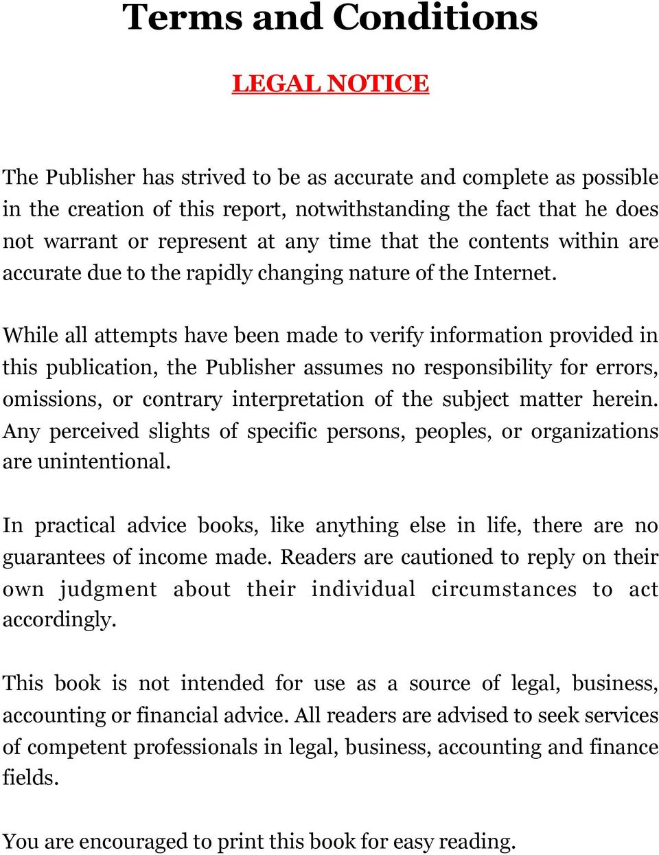 While all attempts have been made to verify information provided in this publication, the Publisher assumes no responsibility for errors, omissions, or contrary interpretation of the subject matter