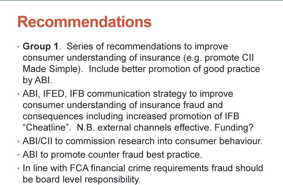 ABI, IFED, IFB communication strategy to improve consumer understanding of insurance fraud and consequences including increased promotion of