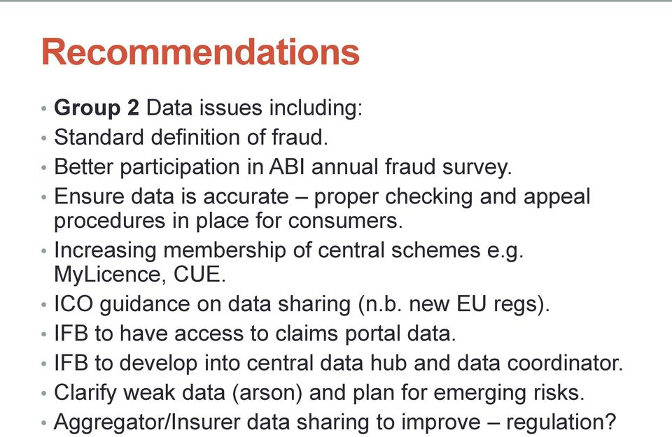 ICO guidance on data sharing (n.b. new EU regs). IFB to have access to claims portal data.