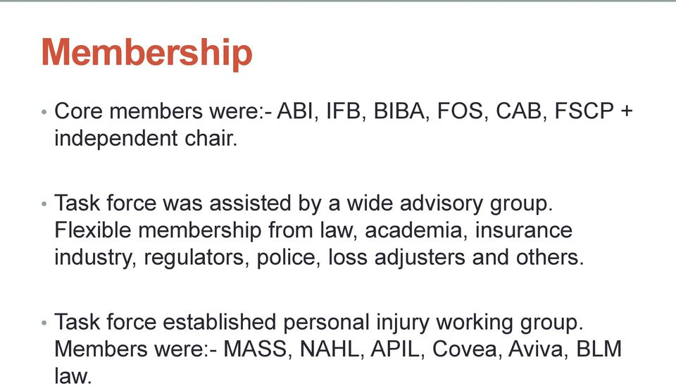 Flexible membership from law, academia, insurance industry, regulators, police, loss
