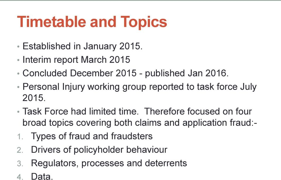 Personal Injury working group reported to task force July 2015. Task Force had limited time.