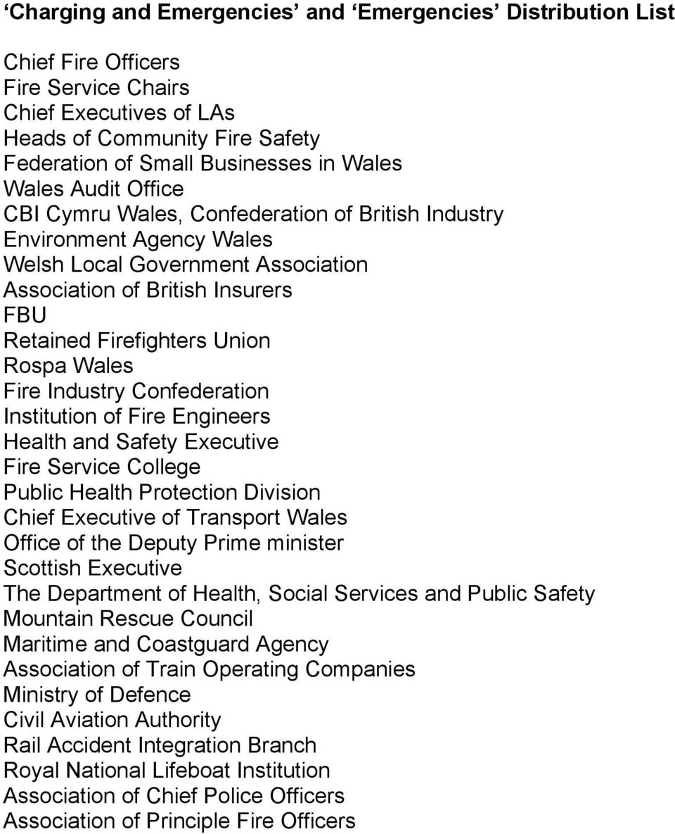Fire Industry Confederation Institution of Fire Engineers Health and Safety Executive Fire Service College Public Health Protection Division Chief Executive of Transport Wales Office of the Deputy