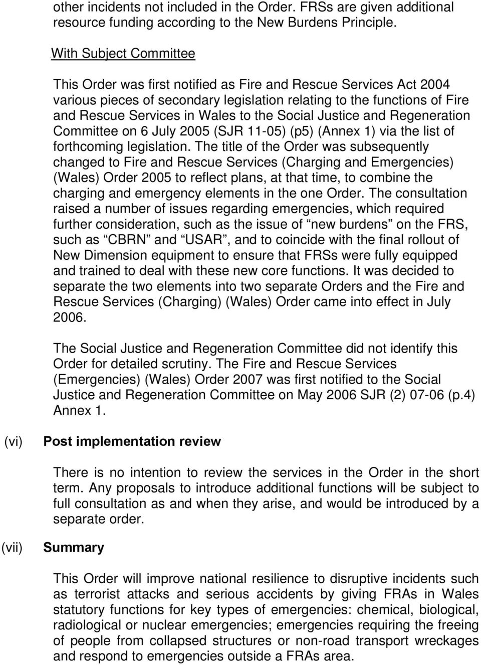 the Social Justice and Regeneration Committee on 6 July 2005 (SJR 11-05) (p5) (Annex 1) via the list of forthcoming legislation.