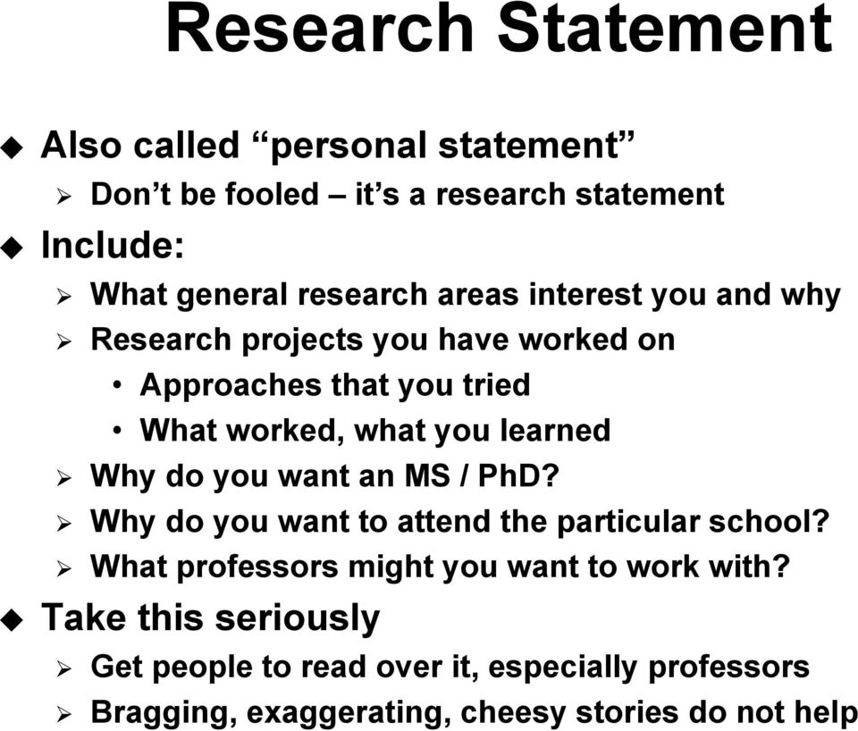learned Why do you want an MS / PhD? Why do you want to attend the particular school?