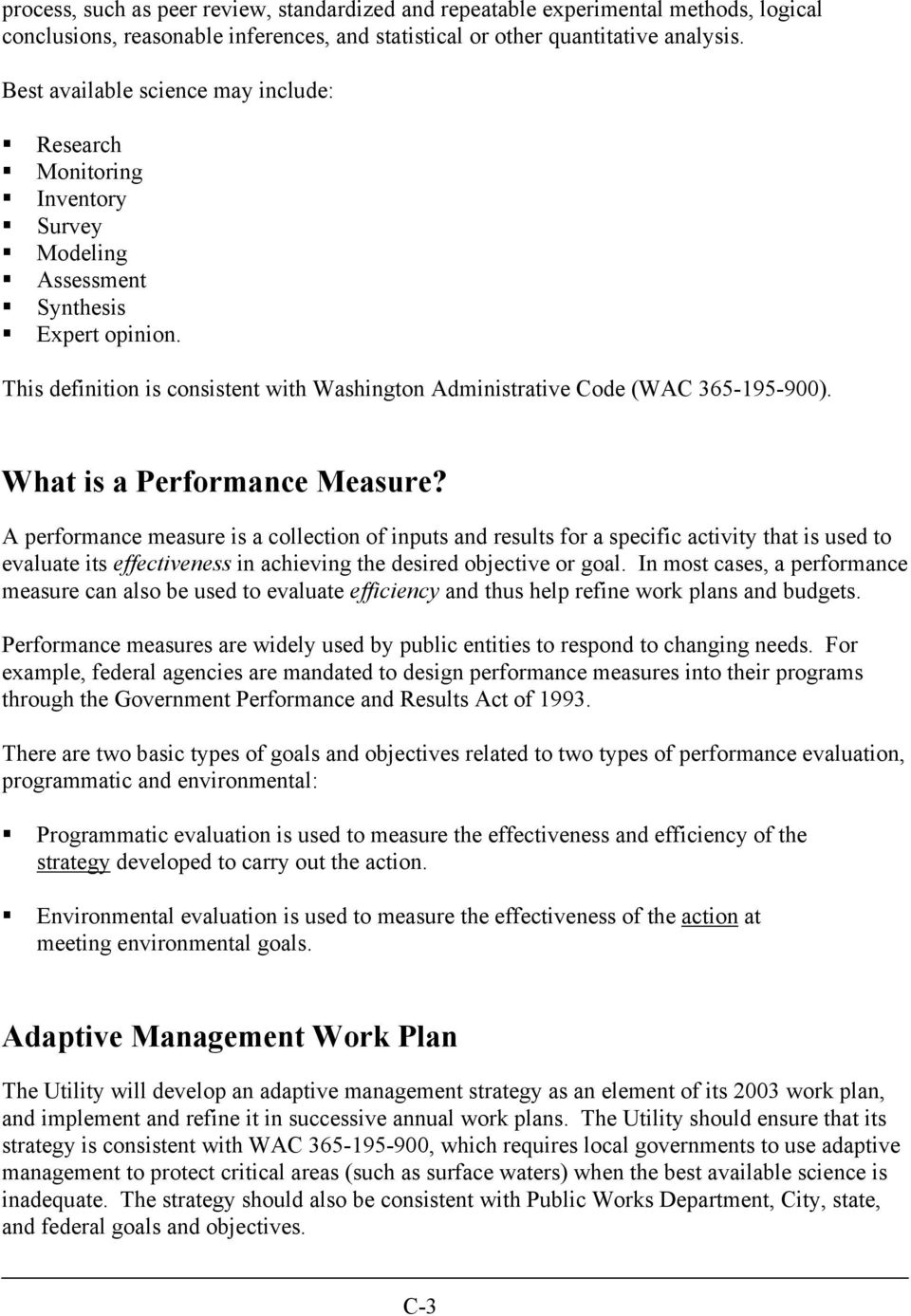 This definition is consistent with Washington Administrative Code (WAC 365-195-900). What is a Performance Measure?