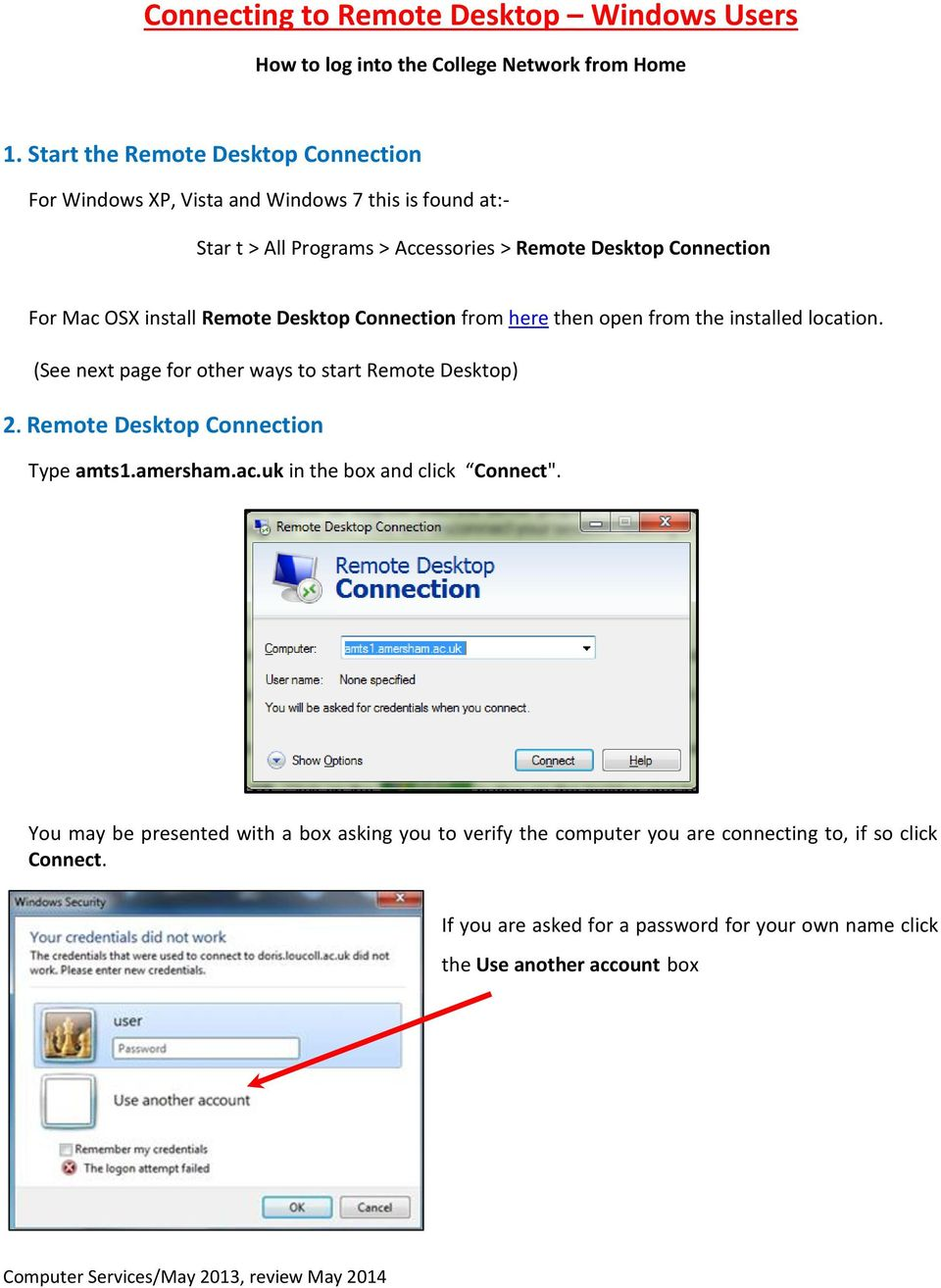 install Remote Desktop Connection from here then open from the installed location. (See next page for other ways to start Remote Desktop) 2.