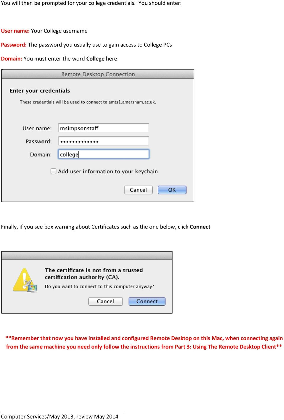 You must enter the word College here Finally, if you see box warning about Certificates such as the one below, click Connect