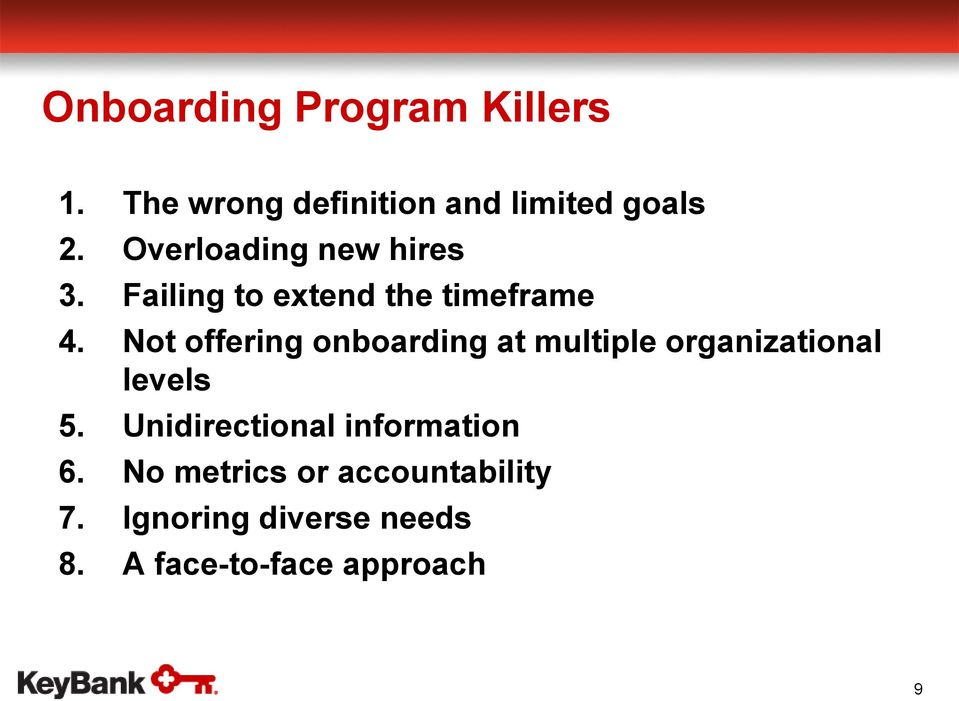 Not offering onboarding at multiple organizational levels 5.