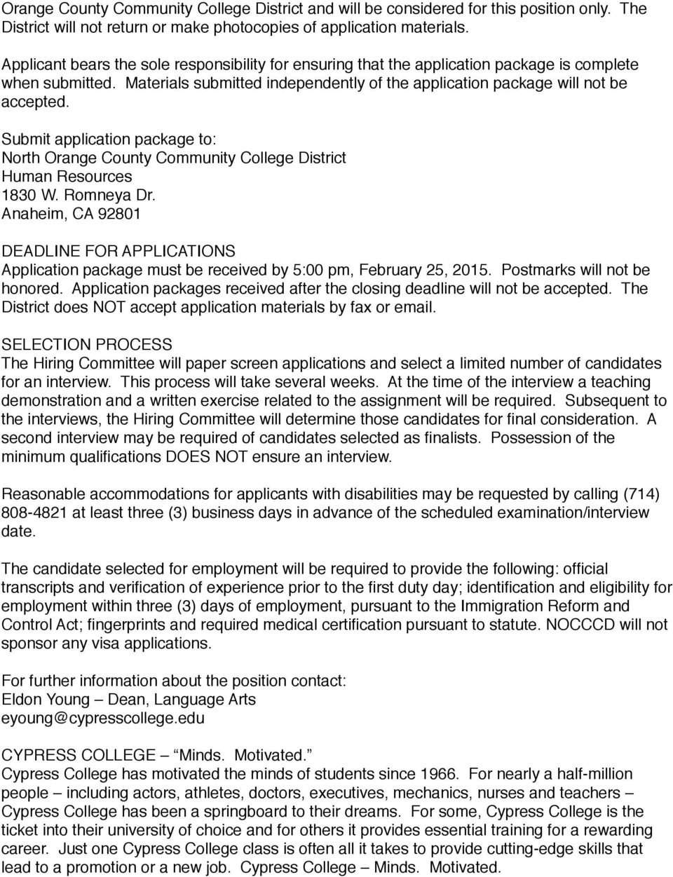 Submit application package to: North Orange County Community College District Human Resources 1830 W. Romneya Dr.