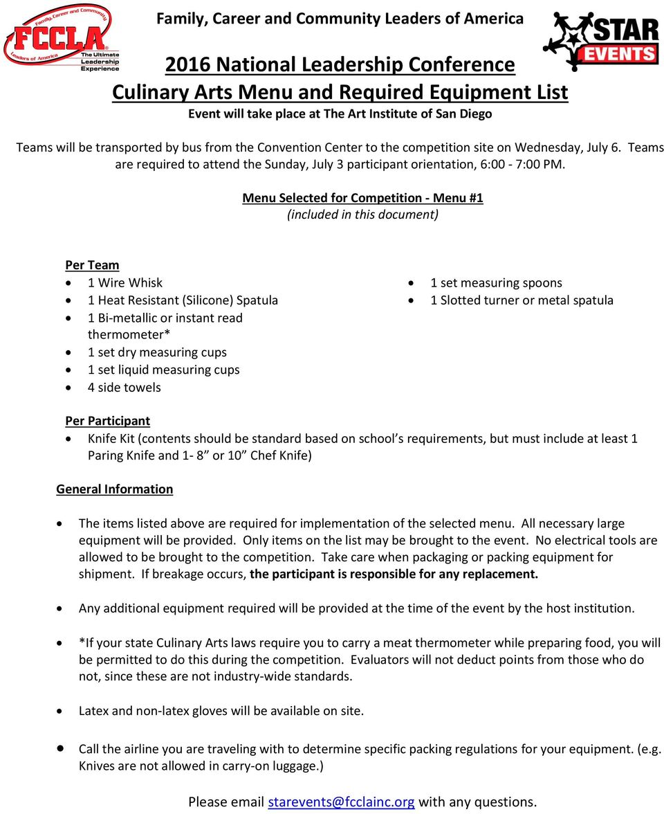 Menu Selected for Competition - Menu #1 (included in this document) Per Team 1 Wire Whisk 1 Heat Resistant (Silicone) Spatula 1 Bi-metallic or instant read thermometer* 1 set dry measuring cups 1 set
