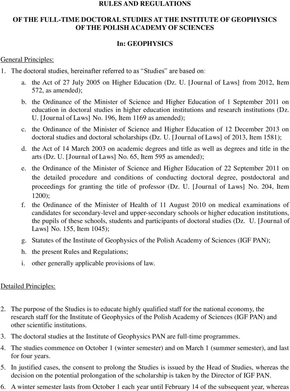 the Ordinance of the Minister of Science and Higher Education of 1 September 2011 on education in doctoral studies in higher education institutions and research institutions (Dz. U.