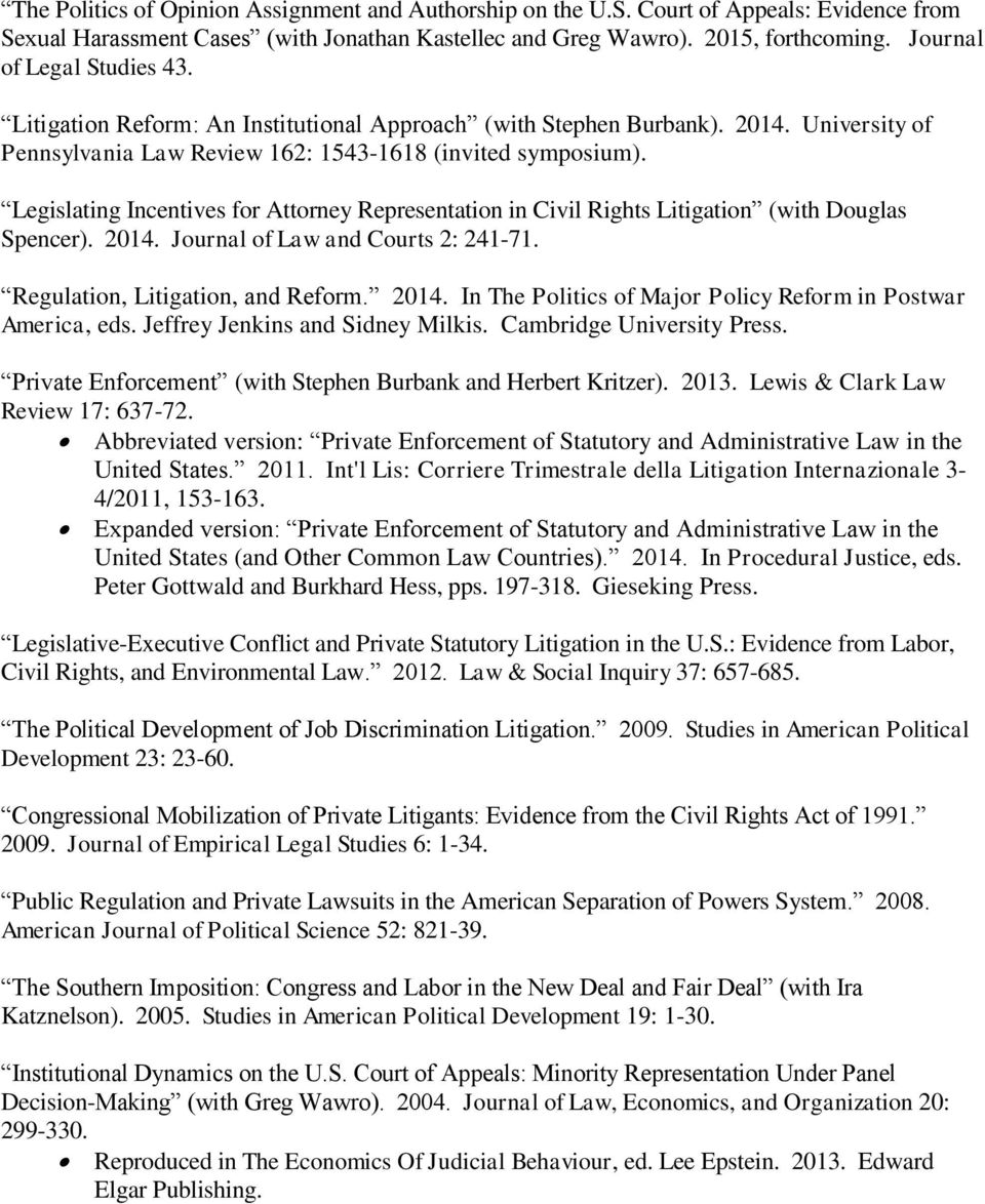 Legislating Incentives for Attorney Representation in Civil Rights Litigation (with Douglas Spencer). 2014. Journal of Law and Courts 2: 241-71. Regulation, Litigation, and Reform. 2014. In The Politics of Major Policy Reform in Postwar America, eds.