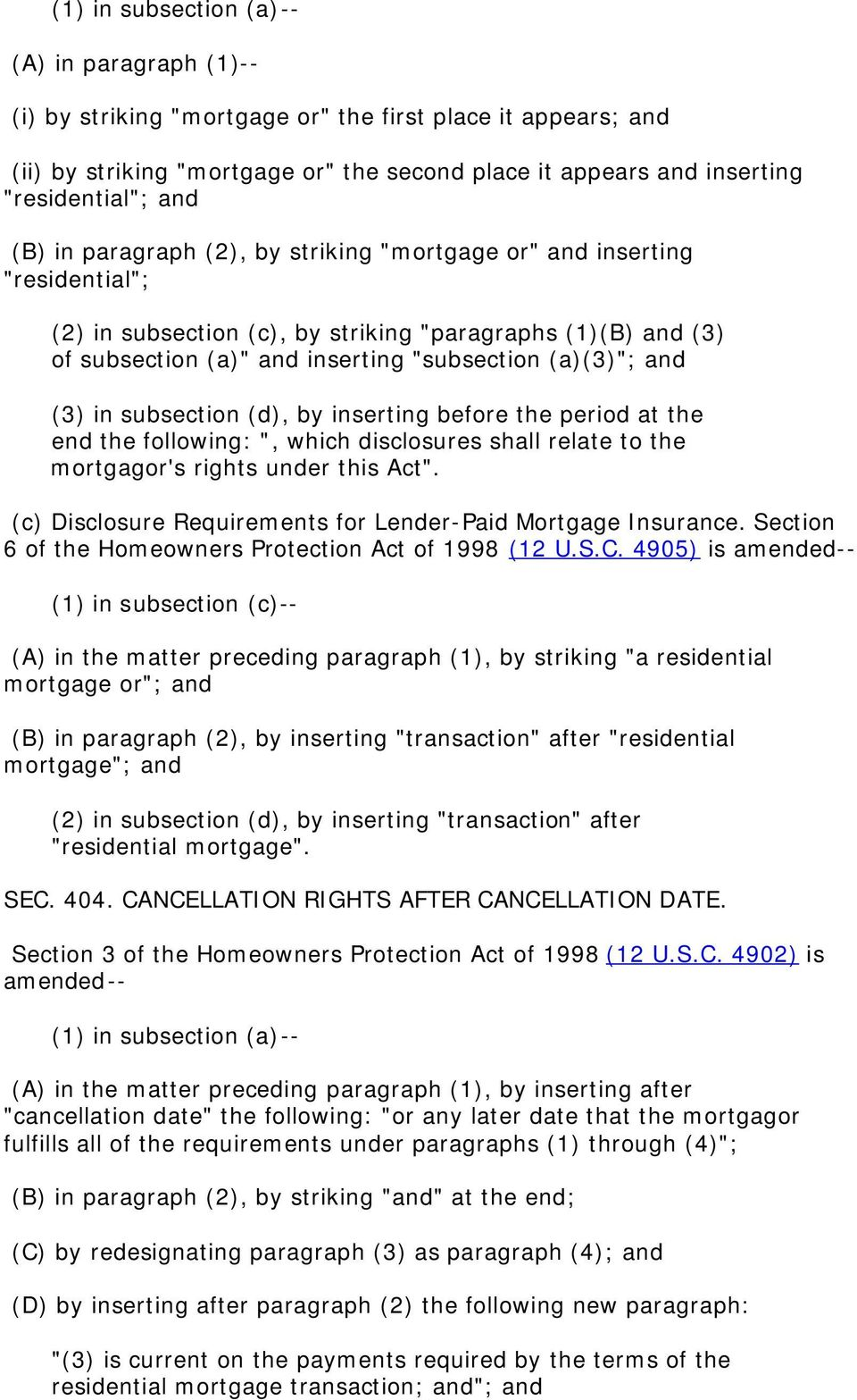 "and (3) in subsection (d), by inserting before the period at the end the following: "", which disclosures shall relate to the mortgagor's rights under this Act""."