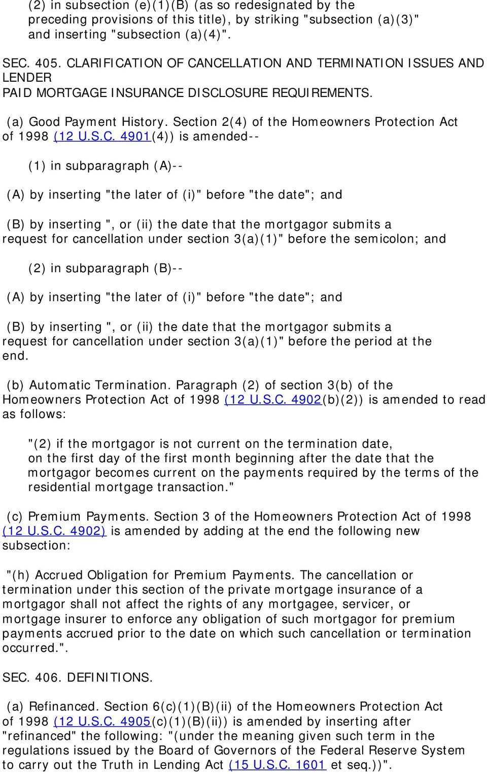 "S.C. 4901(4)) is amended-- (1) in subparagraph (A)-- (A) by inserting ""the later of (i)"" before ""the date""; and (B) by inserting "", or (ii) the date that the mortgagor submits a request for"