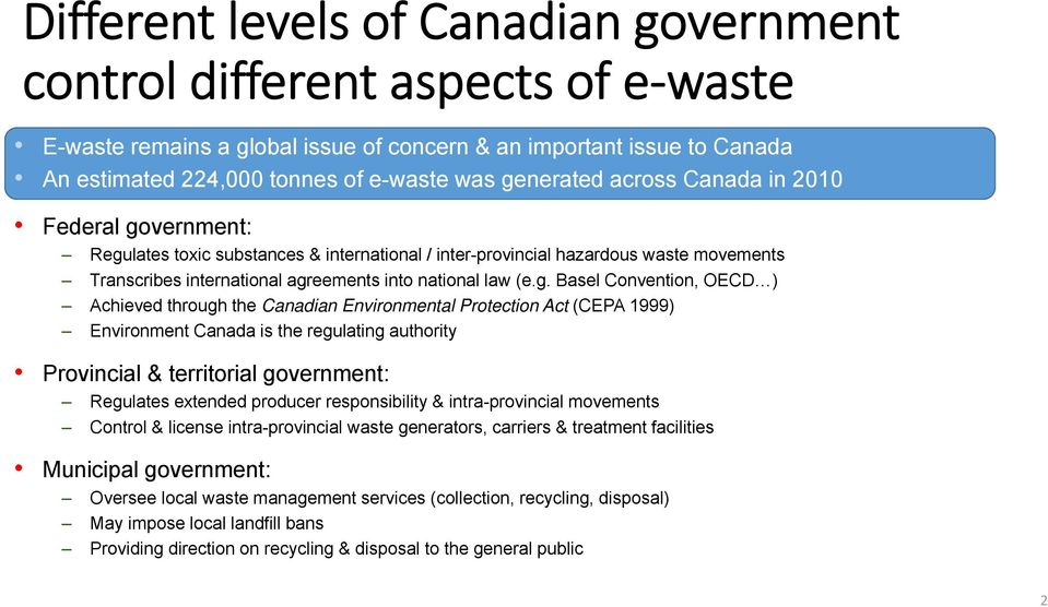(e.g. Basel Convention, OECD ) Achieved through the Canadian Environmental Protection Act (CEPA 1999) Environment Canada is the regulating authority Provincial & territorial government: Regulates