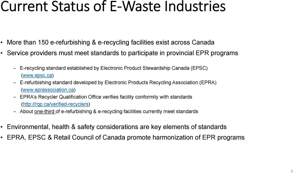 ca) E-refurbishing standard developed by Electronic Products Recycling Association (EPRA) (www.eprassociation.