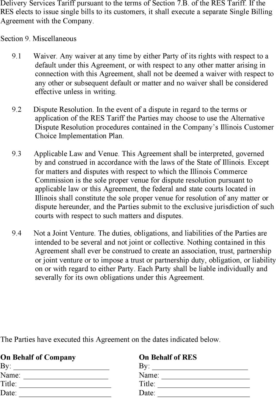 Any waiver at any time by either Party of its rights with respect to a default under this Agreement, or with respect to any other matter arising in connection with this Agreement, shall not be deemed