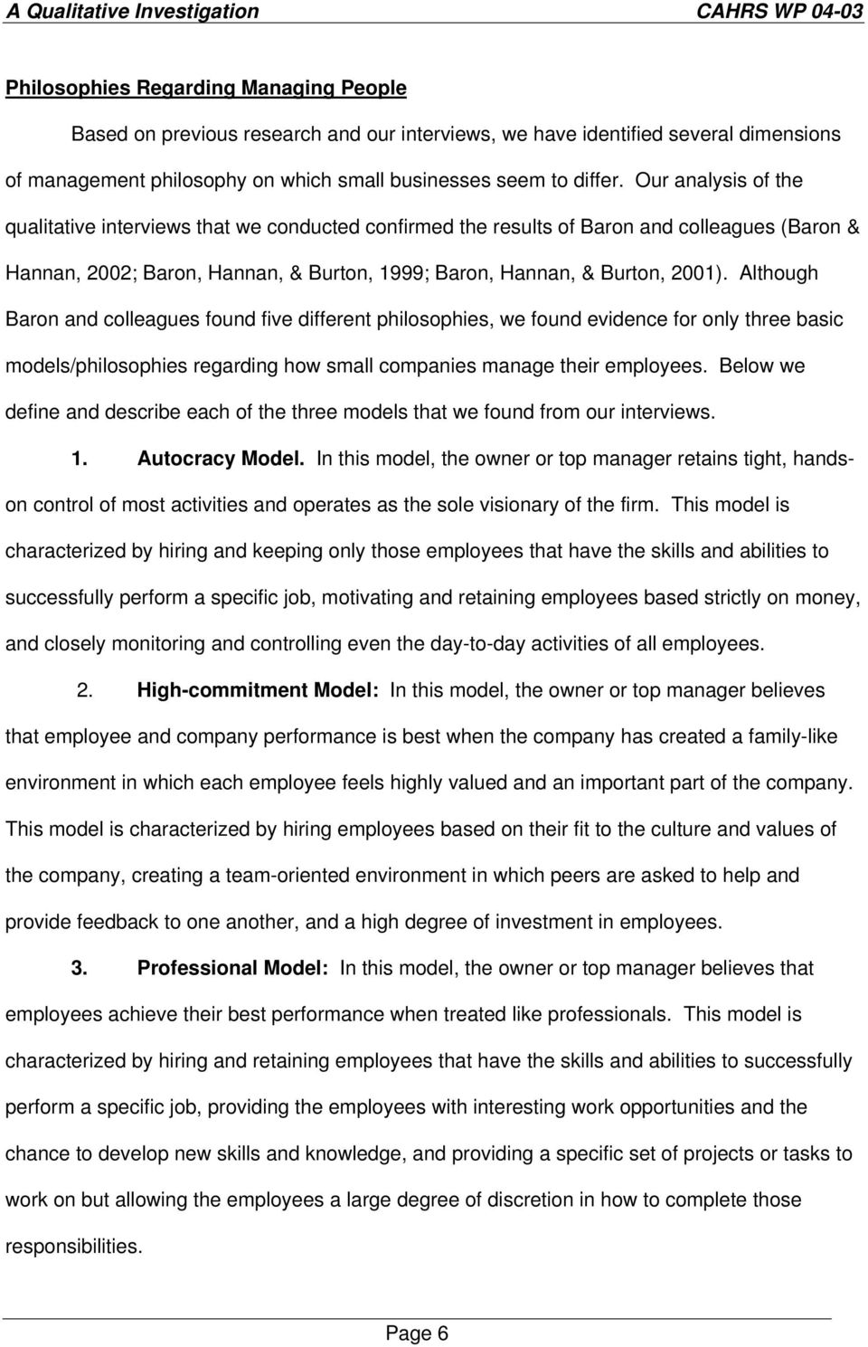 Although Baron and colleagues found five different philosophies, we found evidence for only three basic models/philosophies regarding how small companies manage their employees.