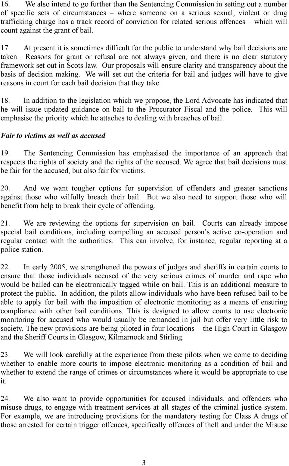 Reasons for grant or refusal are not always given, and there is no clear statutory framework set out in Scots law.