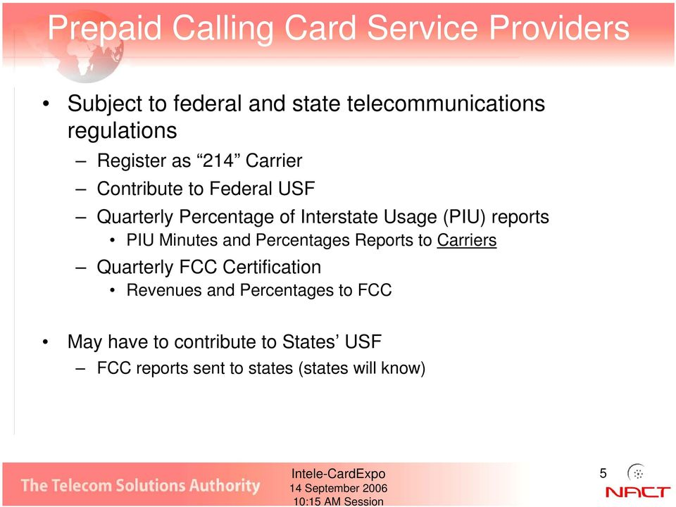 reports PIU Minutes and Percentages Reports to Carriers Quarterly FCC Certification Revenues and