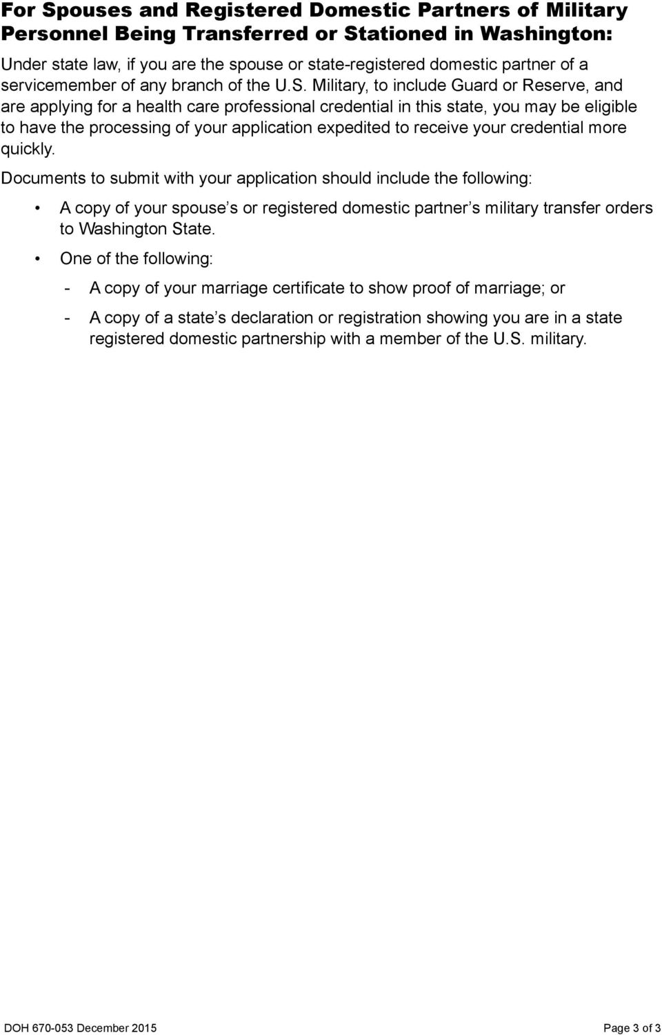 Military, to include Guard or Reserve, and are applying for a health care professional credential in this state, you may be eligible to have the processing of your application expedited to receive