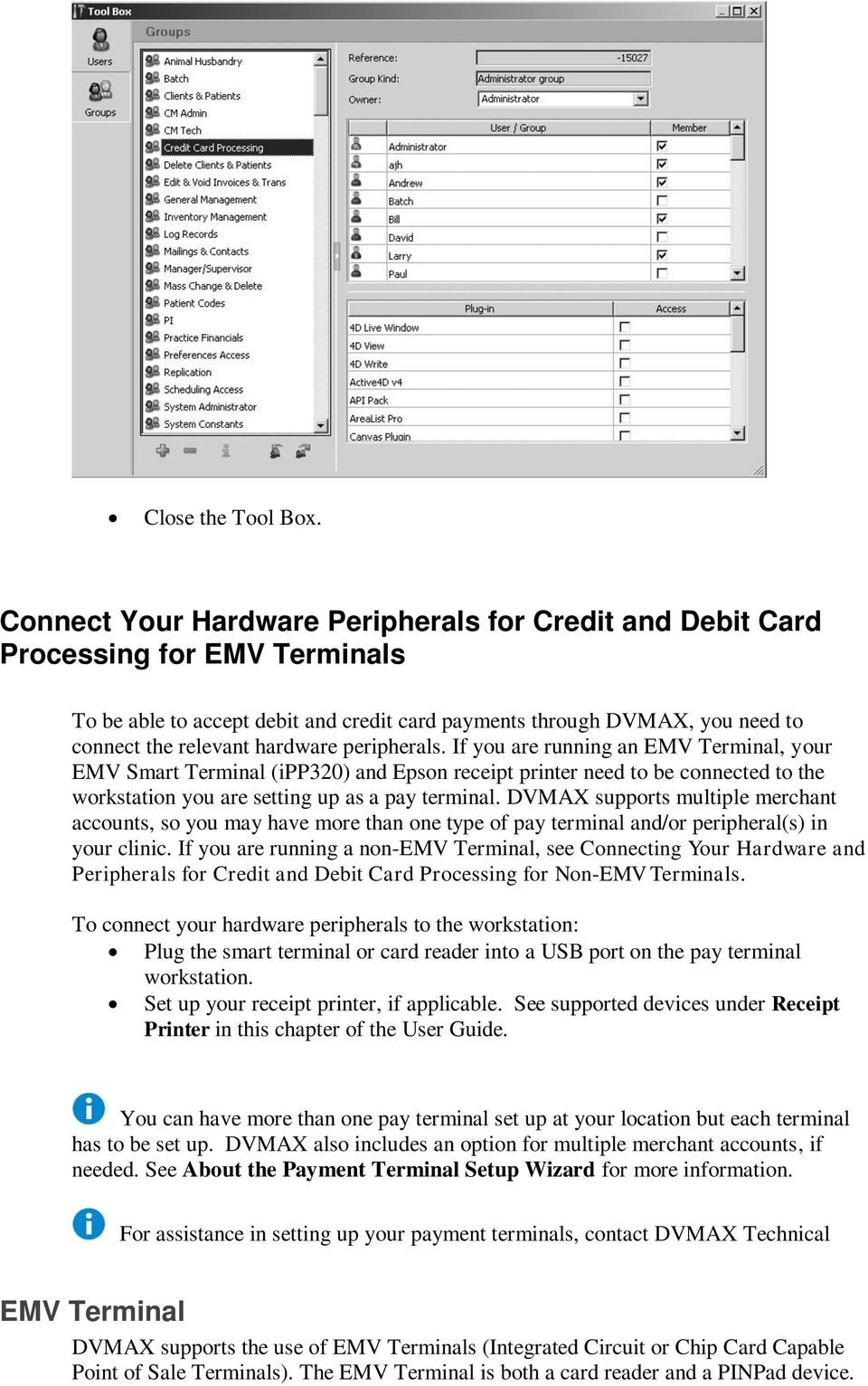 peripherals. If you are running an EMV Terminal, your EMV Smart Terminal (ipp320) and Epson receipt printer need to be connected to the workstation you are setting up as a pay terminal.