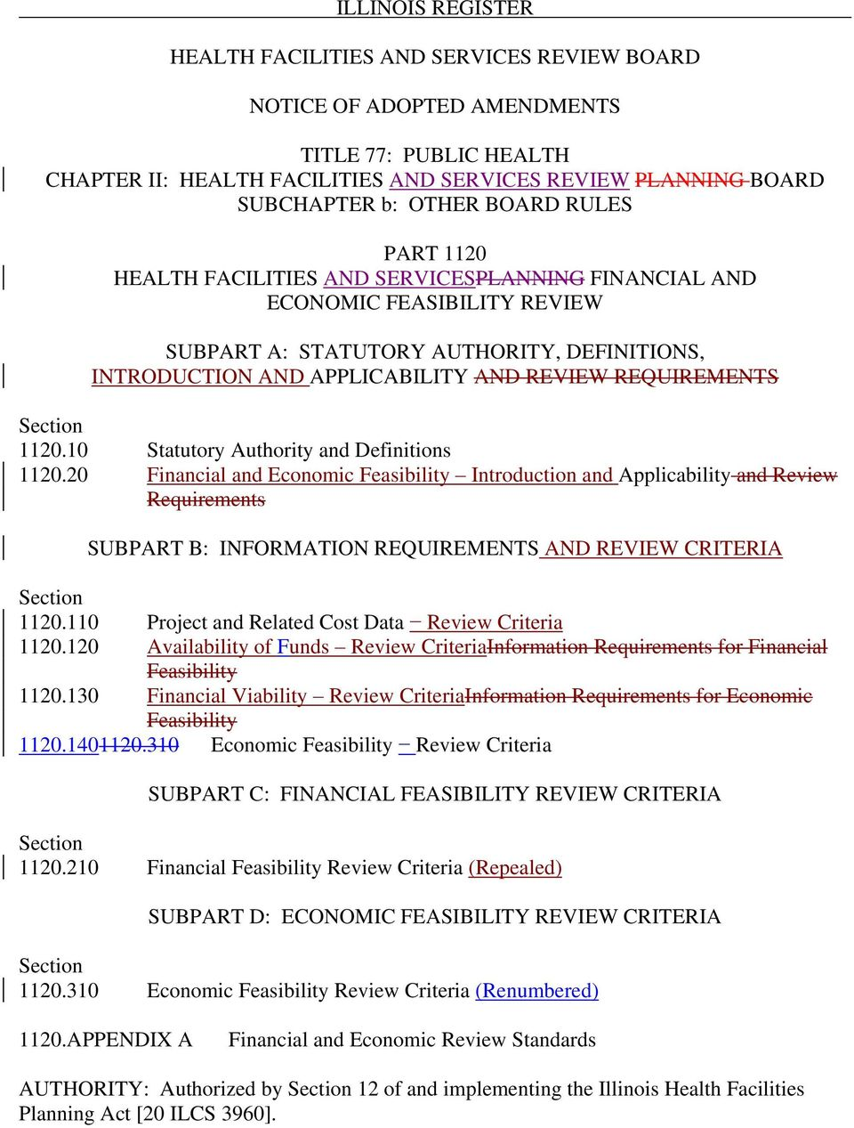 20 Financial and Economic Feasibility Introduction and Applicability and Review Requirements SUBPART B: INFORMATION REQUIREMENTS AND REVIEW CRITERIA Section 1120.