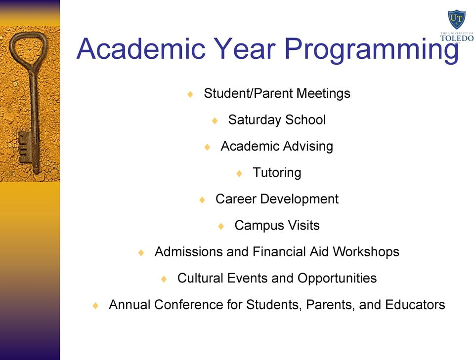 Visits Admissions and Financial Aid Workshops Cultural Events
