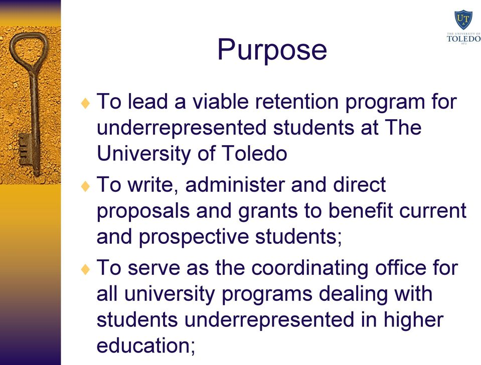 benefit current and prospective students; To serve as the coordinating office