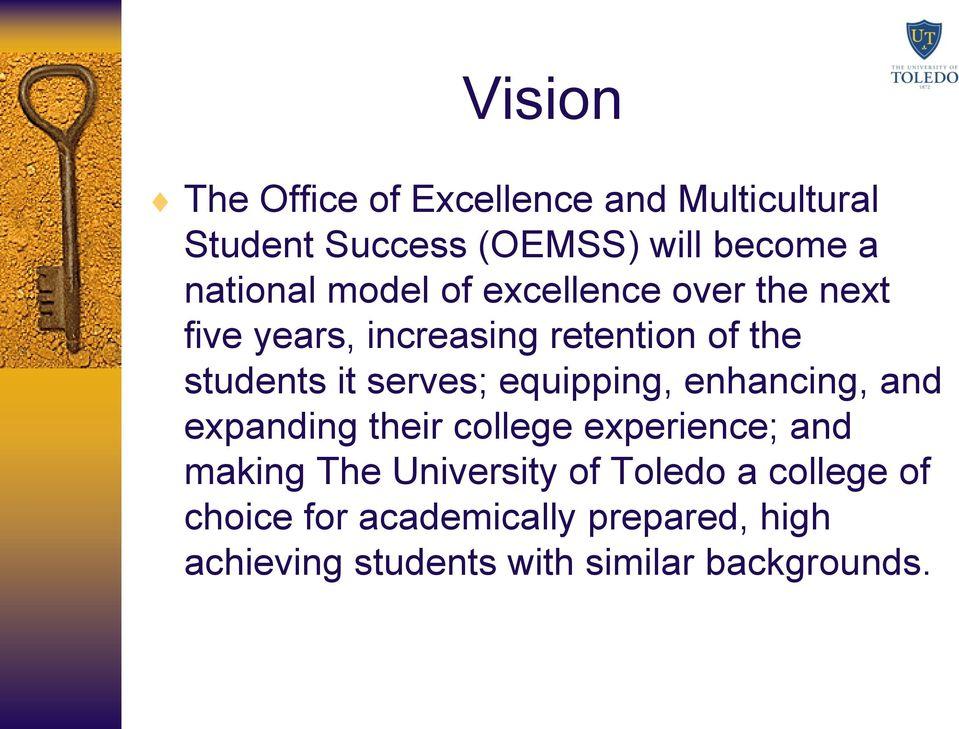 equipping, enhancing, and expanding their college experience; and making The University of