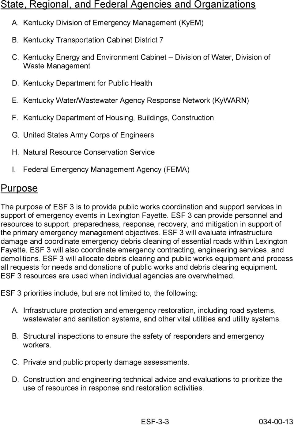 Kentucky Department of Housing, Buildings, Construction G. United States Army Corps of Engineers H. Natural Resource Conservation Service I.