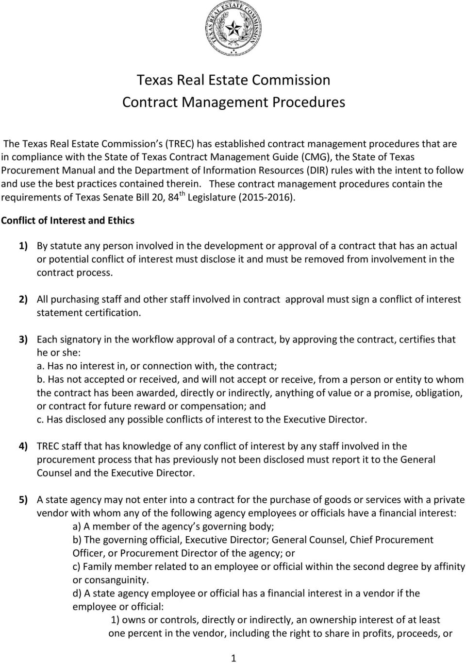 These contract management procedures contain the requirements of Texas Senate Bill 20, 84 th Legislature (2015 2016).