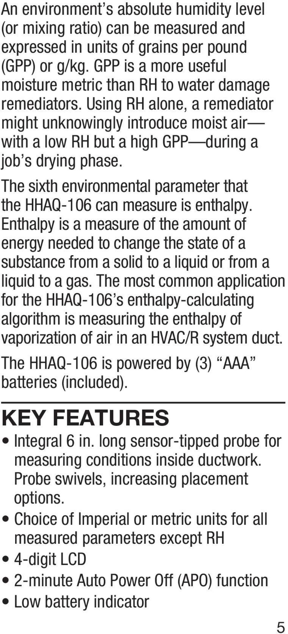The sixth environmental parameter that the HHAQ-106 can measure is enthalpy.