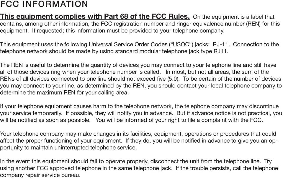 If requested; this information must be provided to your telephone company. This equipment uses the following Universal Service Order Codes ( USOC ) jacks: RJ-11.