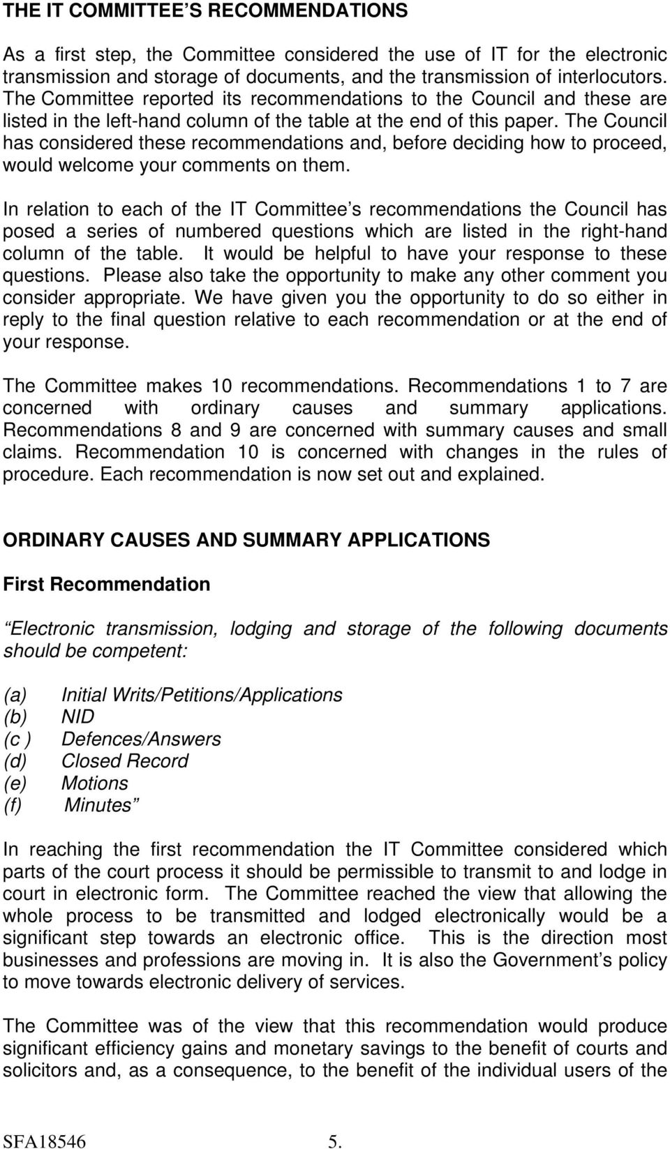 The Council has considered these recommendations and, before deciding how to proceed, would welcome your comments on them.