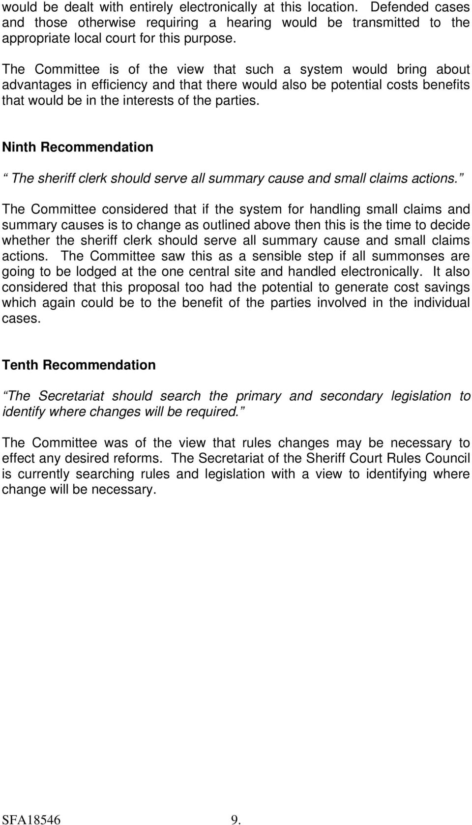 Ninth Recommendation The sheriff clerk should serve all summary cause and small claims actions.