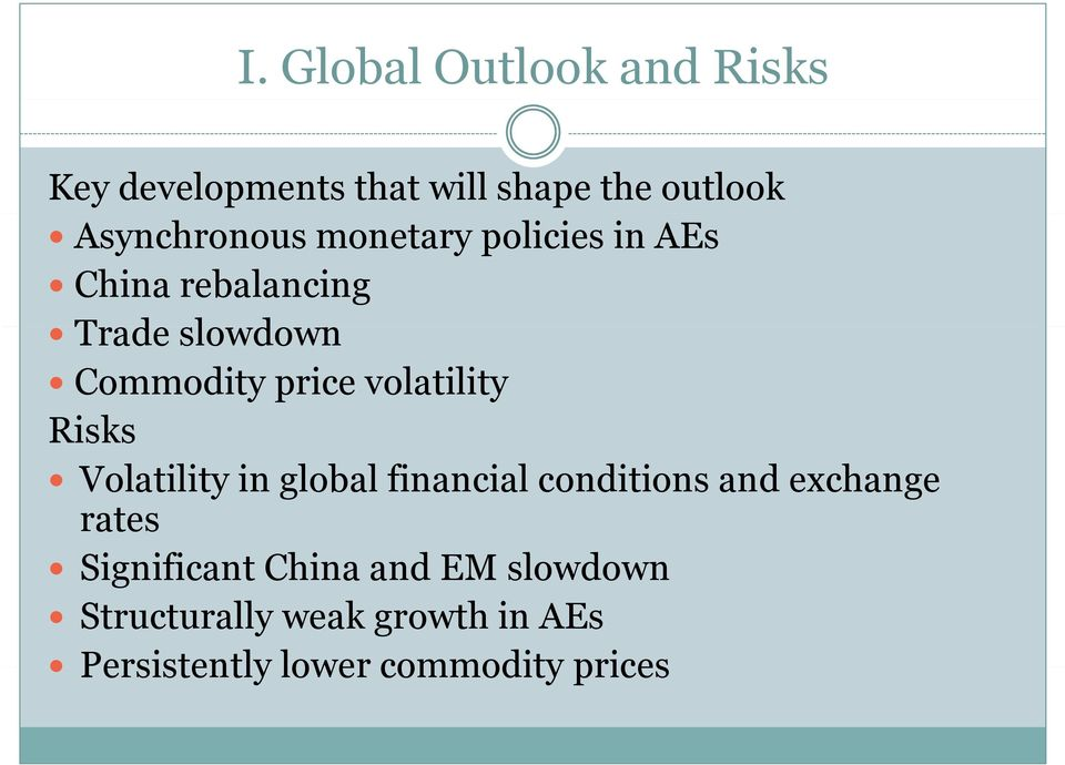 Risks Volatility in global financial conditions and exchange rates Significant ifi