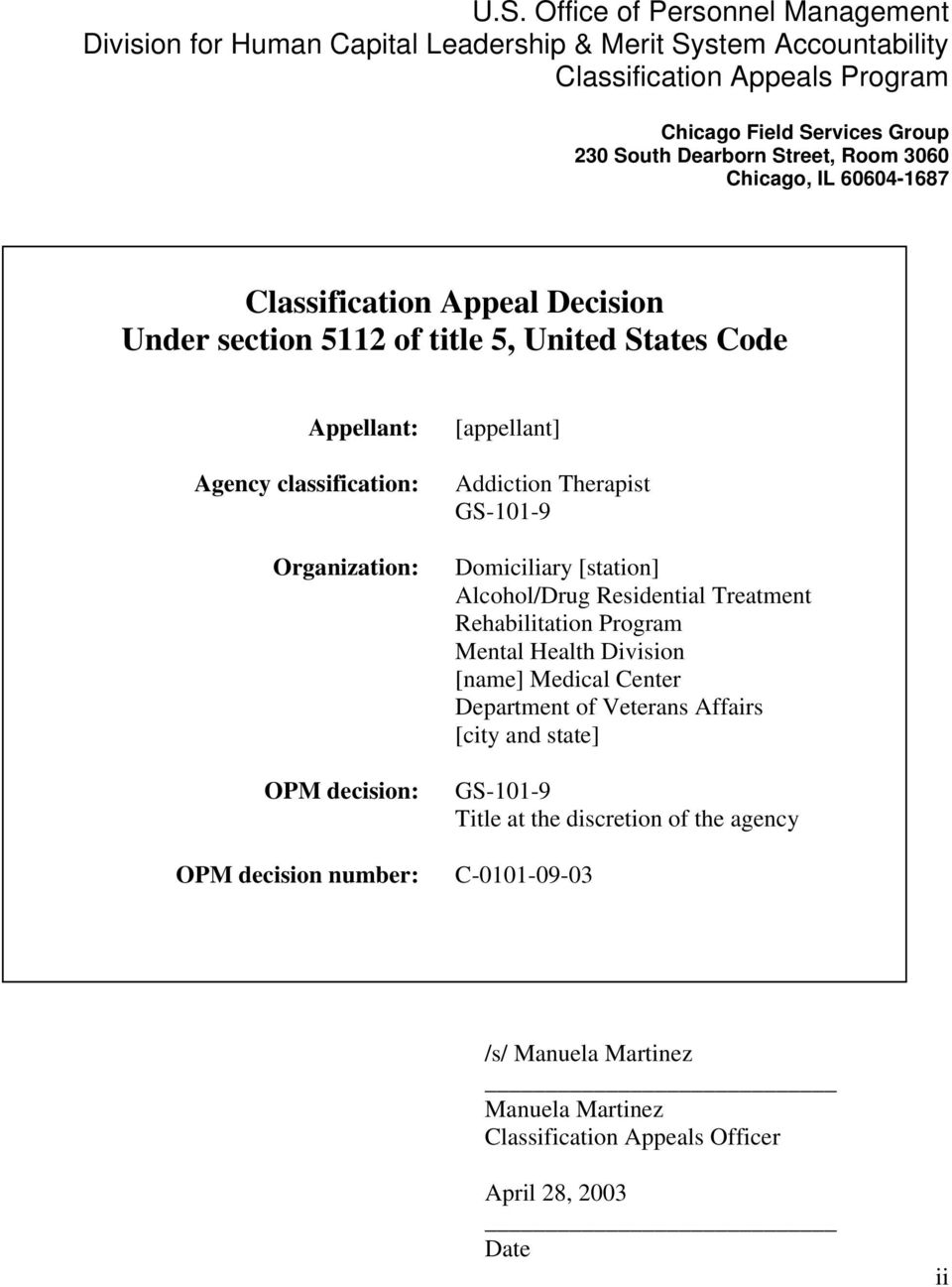 OPM decision: OPM decision number: [appellant] Addiction Therapist GS-101-9 Domiciliary [station] Alcohol/Drug Residential Treatment Rehabilitation Program Mental Health Division