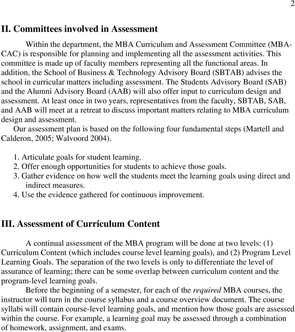 In addition, the School of Business & Technology Advisory Board (SBTAB) advises the school in curricular matters including assessment.