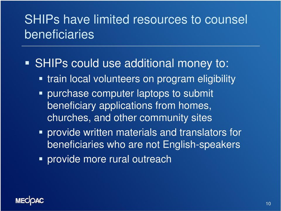 beneficiary applications from homes, churches, and other community sites provide written