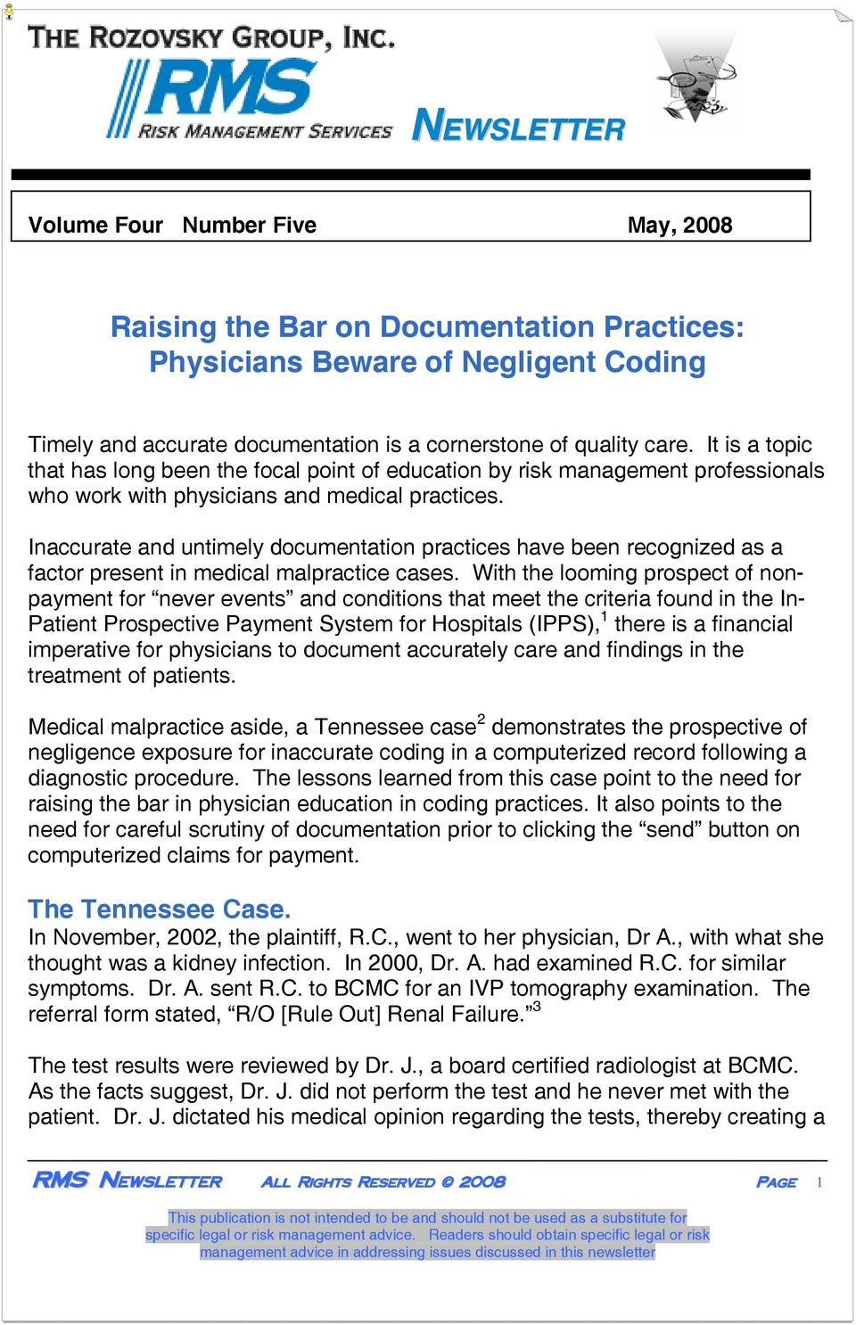 Inaccurate and untimely documentation practices have been recognized as a factor present in medical malpractice cases.
