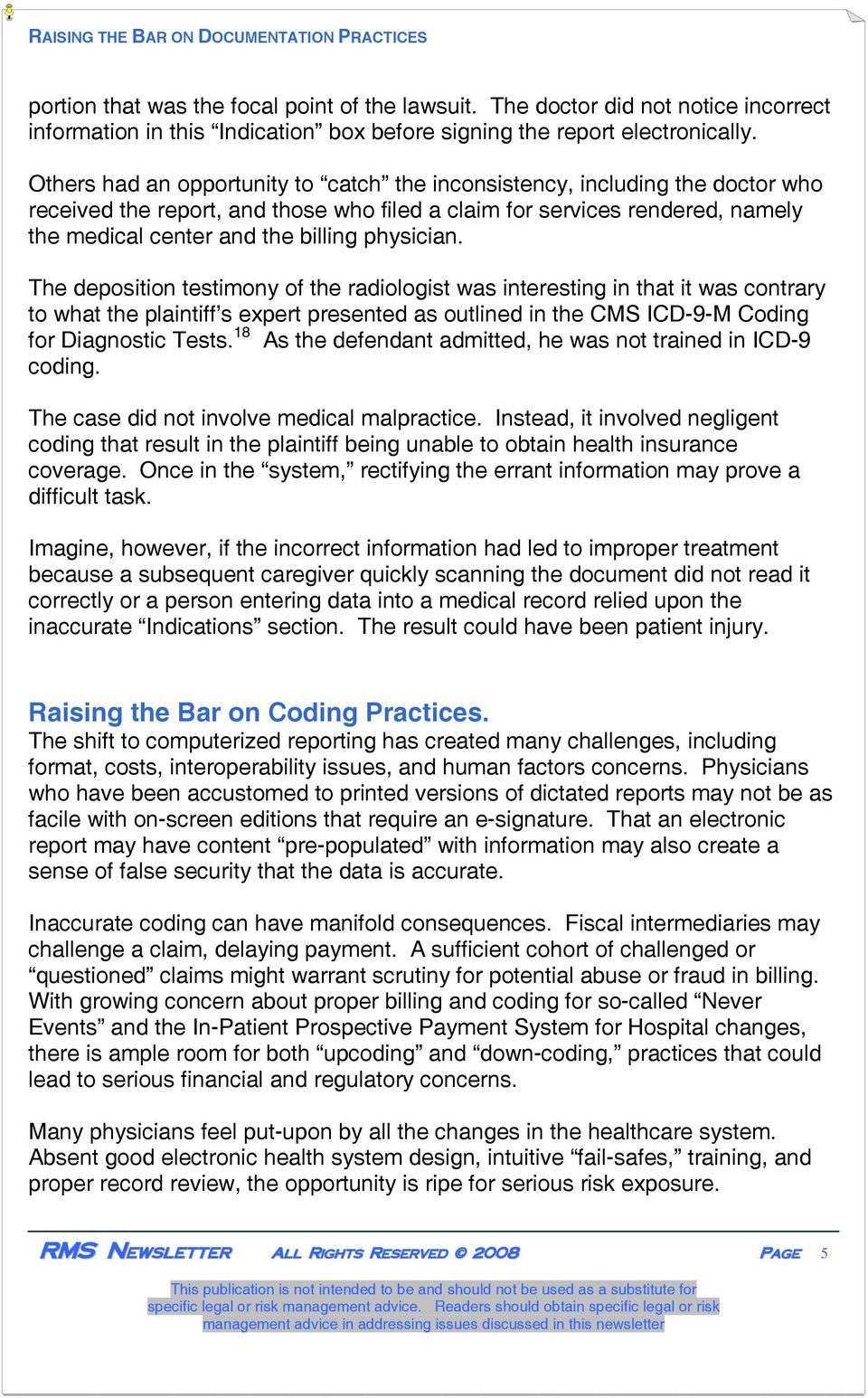 physician. The deposition testimony of the radiologist was interesting in that it was contrary to what the plaintiff s expert presented as outlined in the CMS ICD-9-M Coding for Diagnostic Tests.
