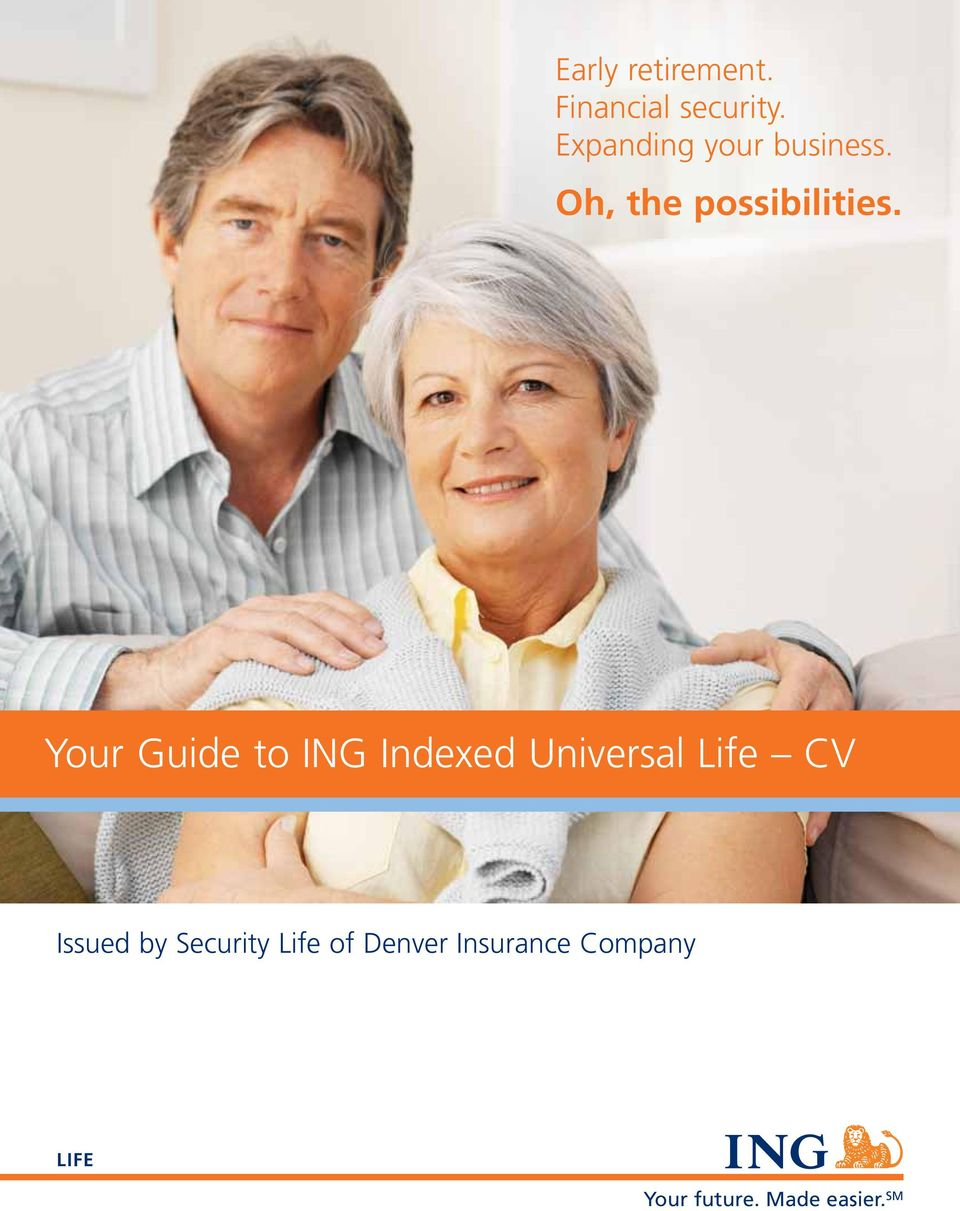 Your Guide to ING Indexed Universal Life CV Issued by