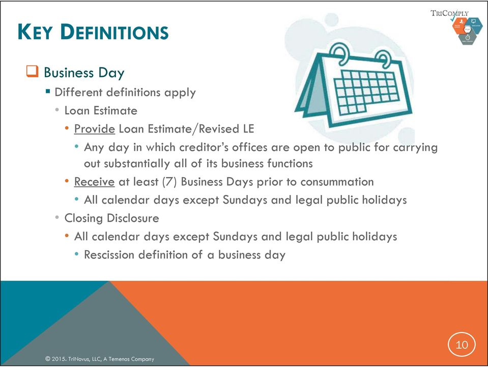 Receive at least (7) Business Days prior to consummation All calendar days except Sundays and legal public