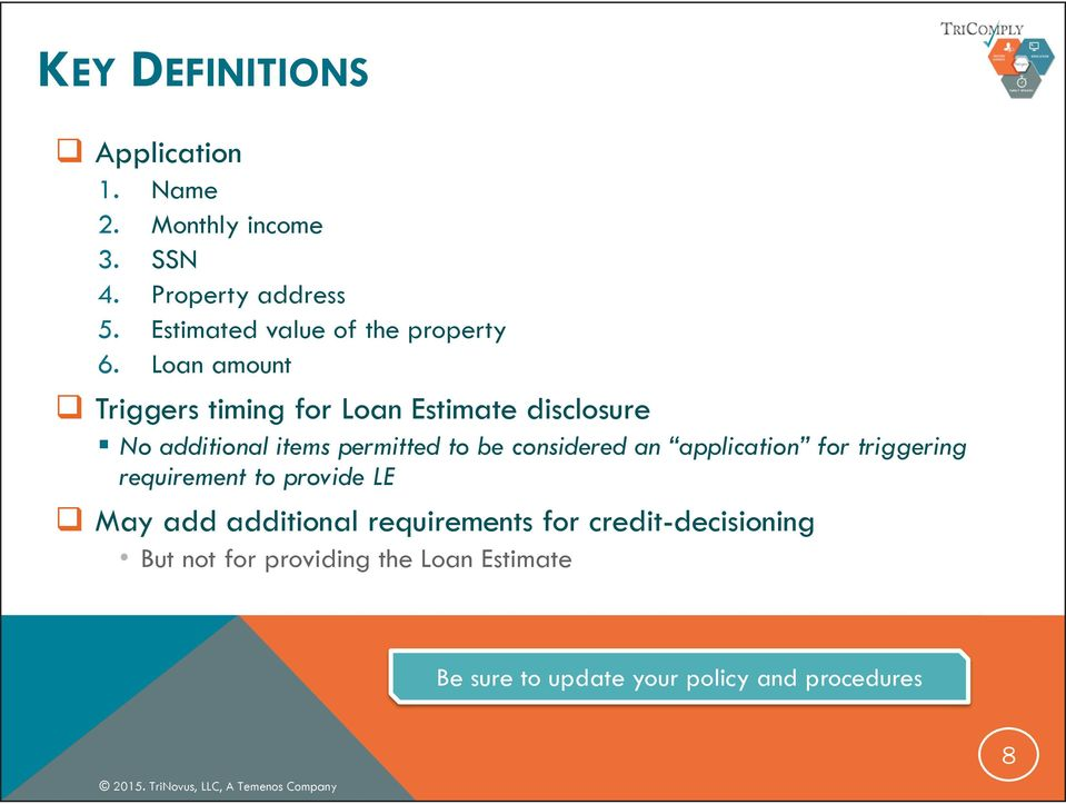 Loan amount Triggers timing for Loan Estimate disclosure No additional items permitted to be considered